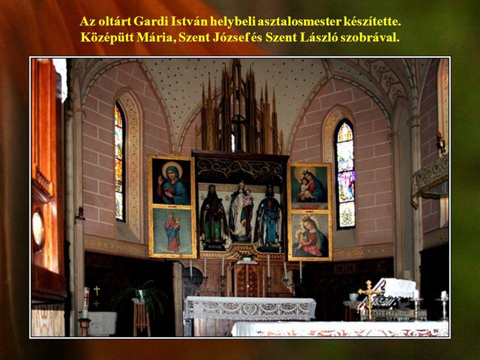 Az oltárt Gardi István helybeli asztalosmester készítette. Középütt Mária, Szent József és Szent László szobrával.