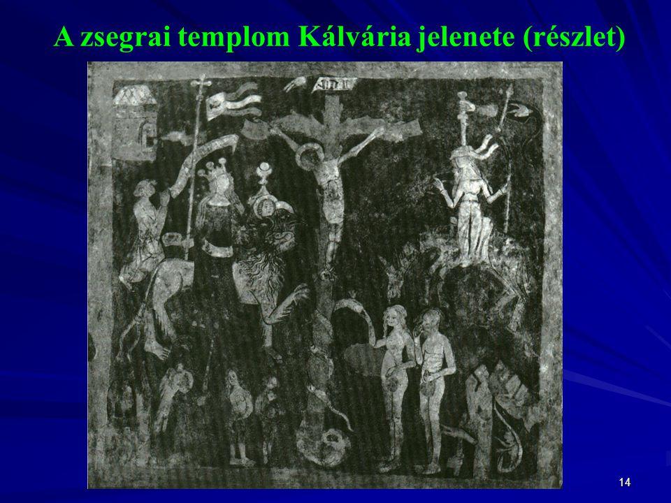 14 A zsegrai templom Kálvária jelenete (részlet)