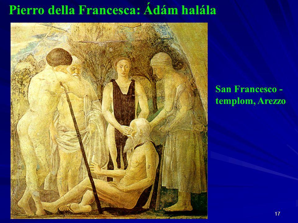 17 Pierro della Francesca: Ádám halála San Francesco - templom, Arezzo