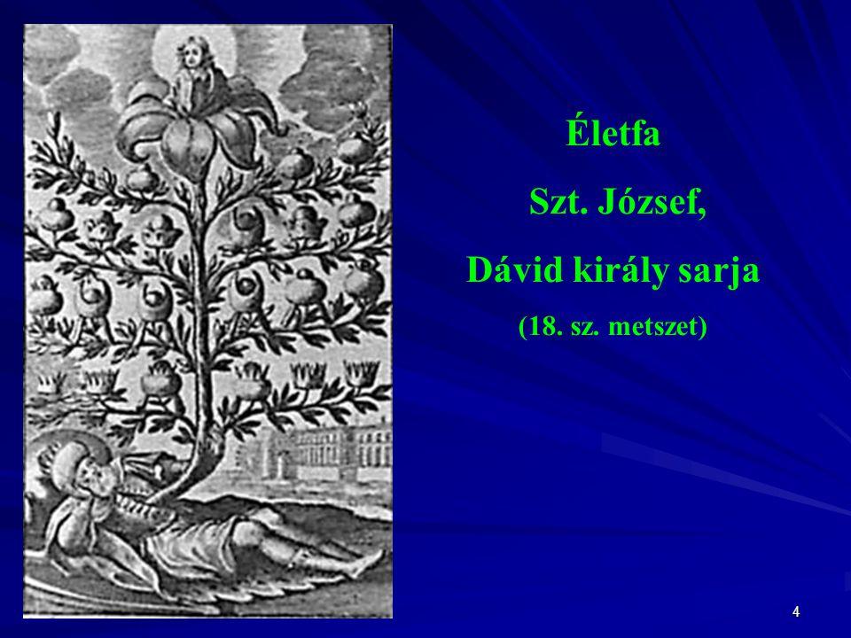 4 Életfa Szt. József, Dávid király sarja (18. sz. metszet)