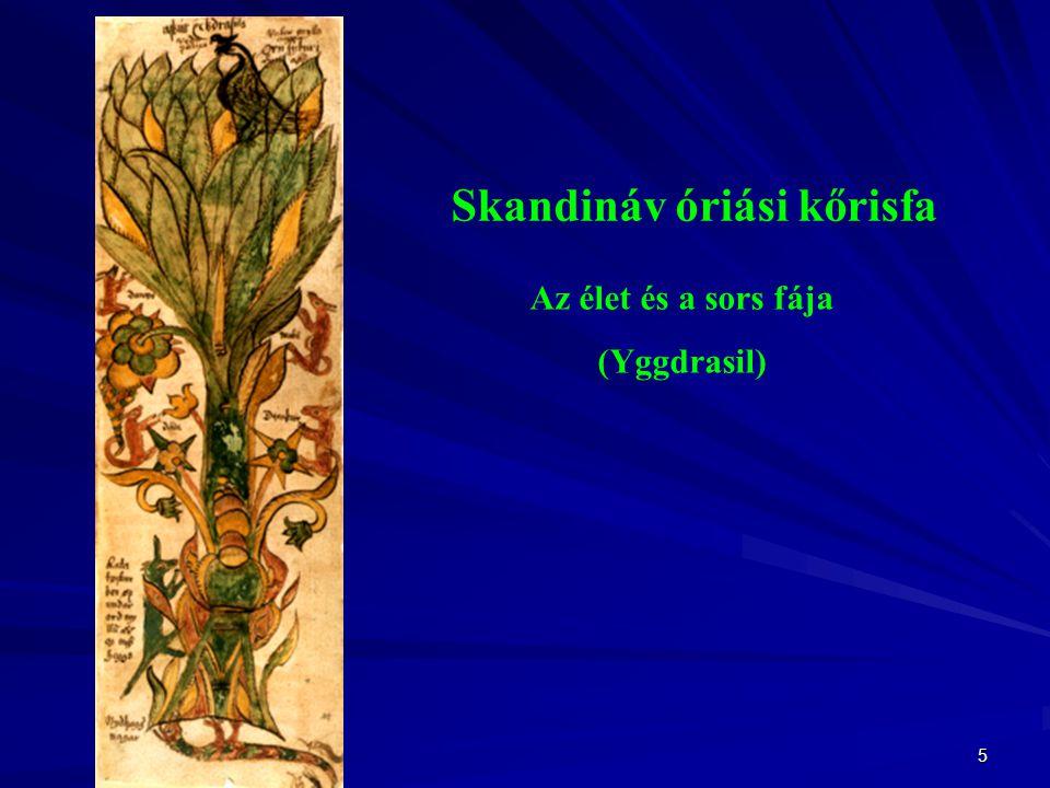 5 Skandináv óriási kőrisfa Az élet és a sors fája (Yggdrasil)