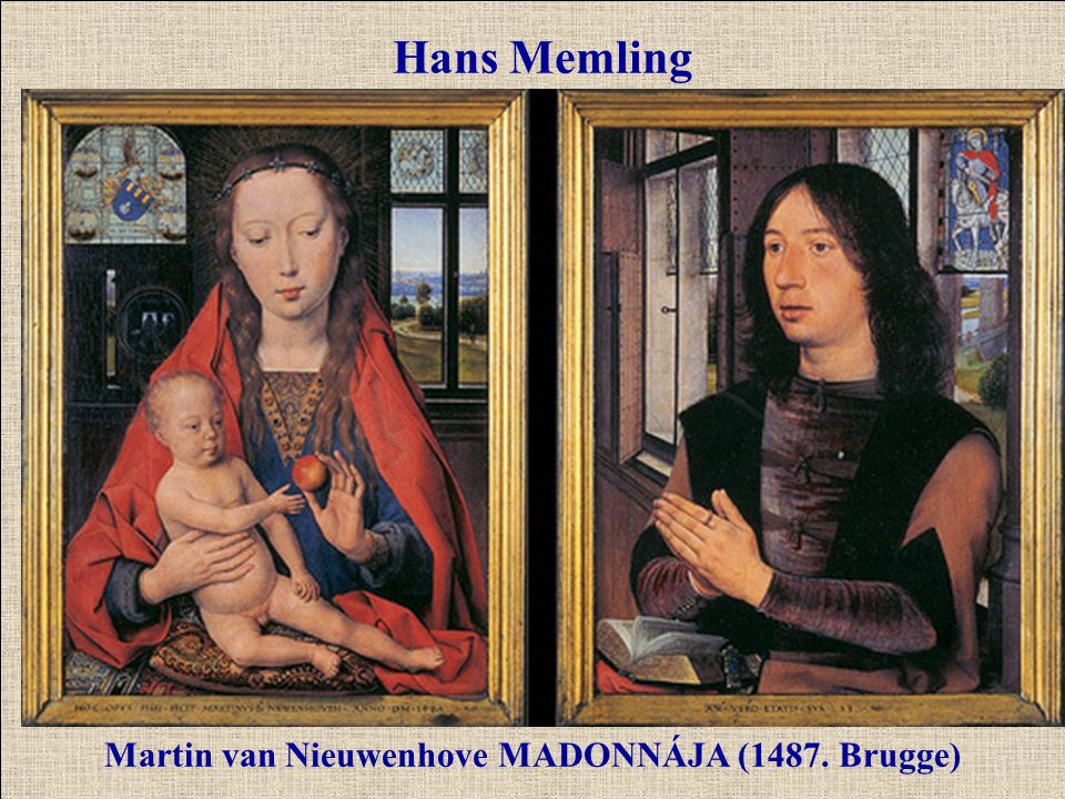 Martin van Nieuwenhove MADONNÁJA (1487. Brugge) Hans Memling