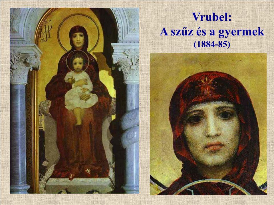 Vrubel: A szűz és a gyermek (1884-85)