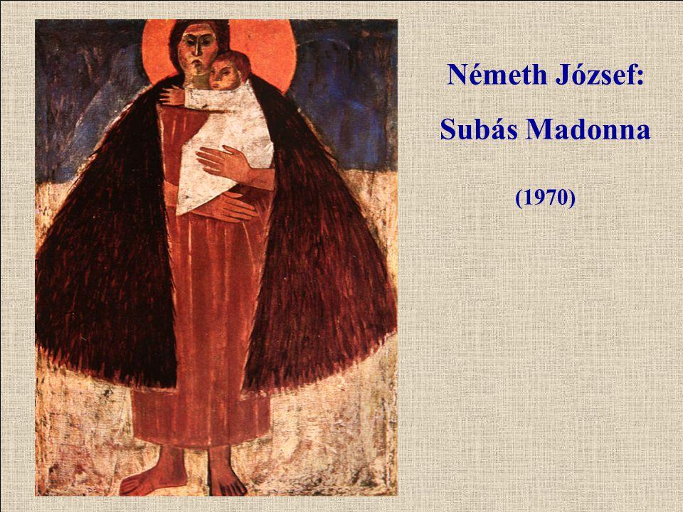 Németh József: Subás Madonna (1970)