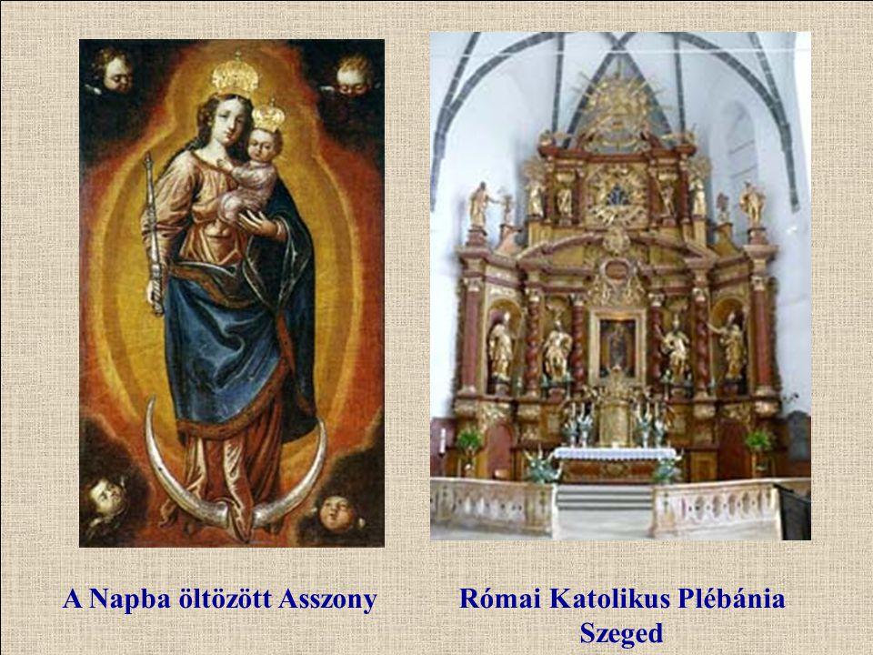 A Napba öltözött AsszonyRómai Katolikus Plébánia Szeged