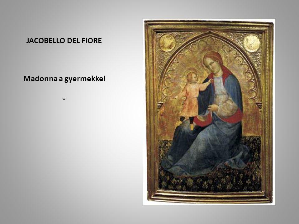 JACOBELLO DEL FIORE Madonna a gyermekkel -
