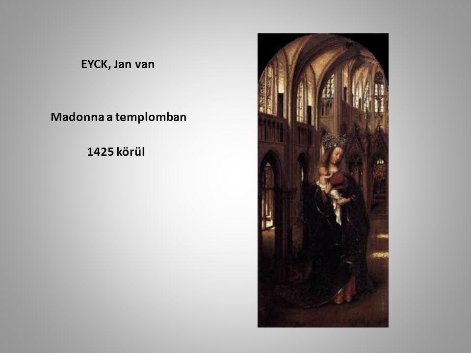 EYCK, Jan van Madonna a templomban 1425 körül