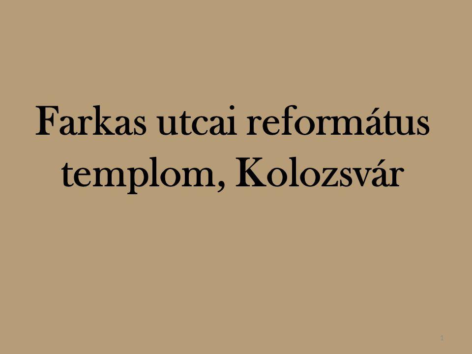 Farkas utcai református templom, Kolozsvár 1