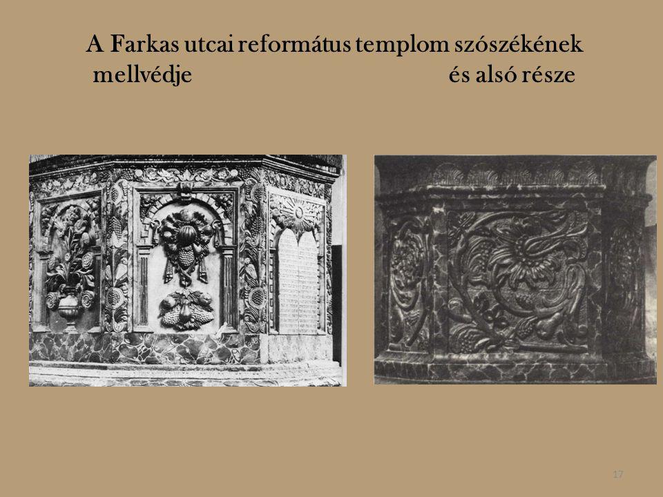 A Farkas utcai református templom szószékének mellvédje és alsó része 17