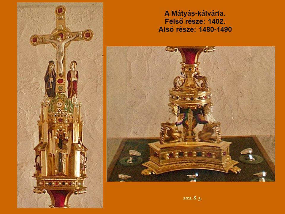 2011. 8. 5. A Mátyás-kálvária. Felső része: 1402. Alsó része: 1480-1490