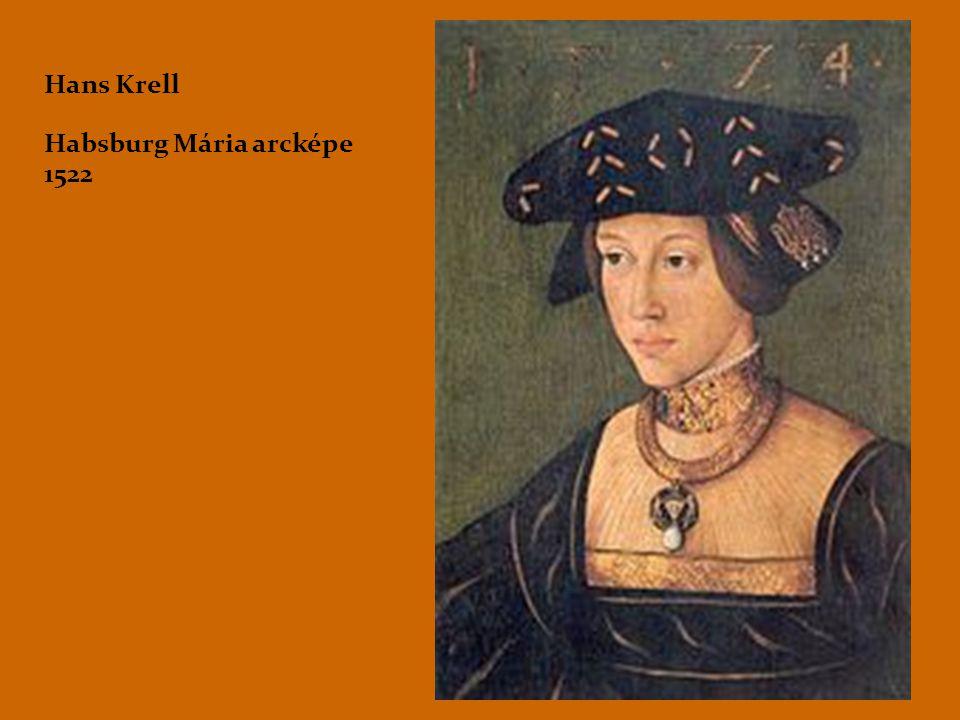 Hans Krell Habsburg Mária arcképe 1522