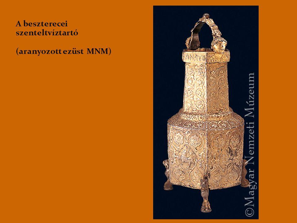 A beszterecei szenteltvíztartó (aranyozott ezüst MNM)