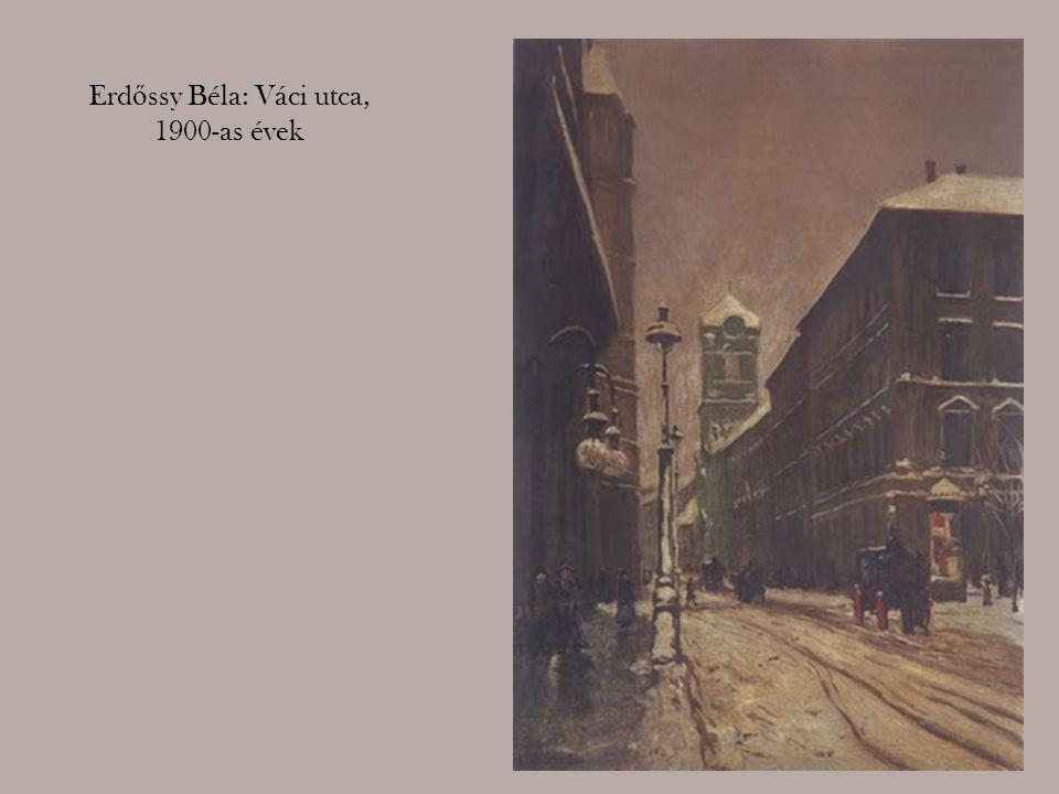Erd ő ssy Béla: Váci utca, 1900-as évek