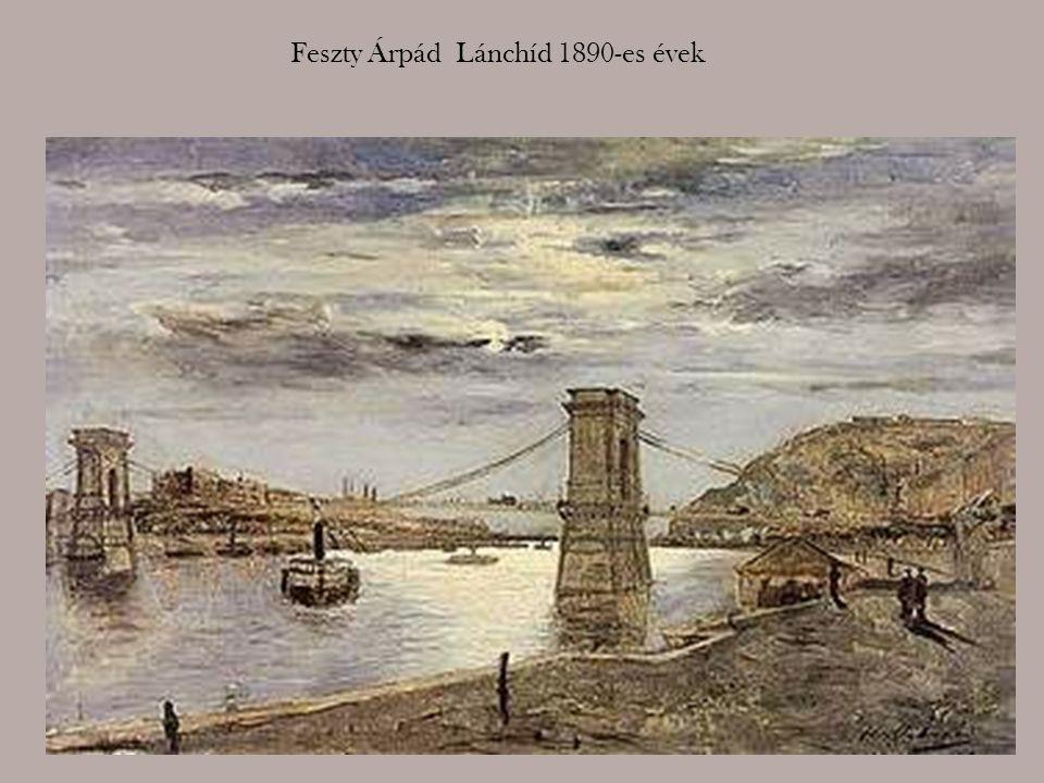 Feszty Árpád Lánchíd 1890-es évek