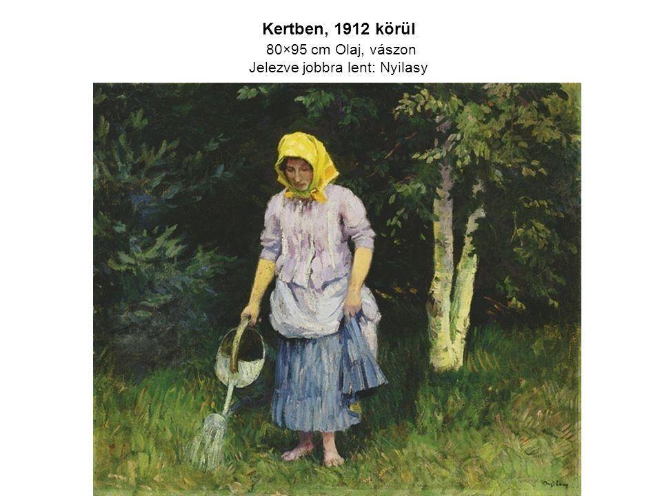 Kertben, 1912 körül 80×95 cm Olaj, vászon Jelezve jobbra lent: Nyilasy