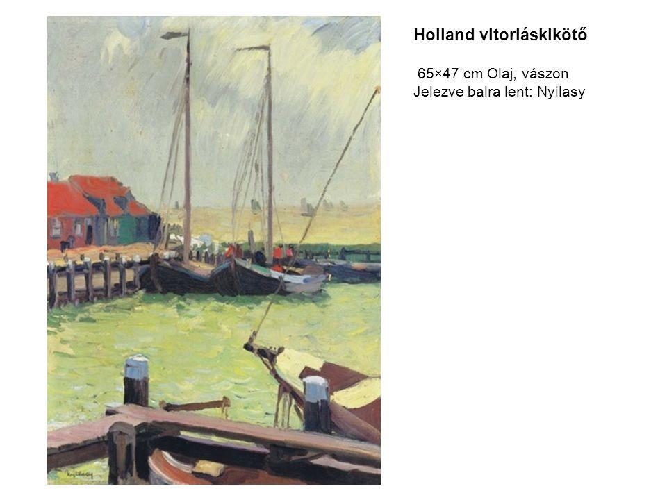 Holland vitorláskikötő 65×47 cm Olaj, vászon Jelezve balra lent: Nyilasy