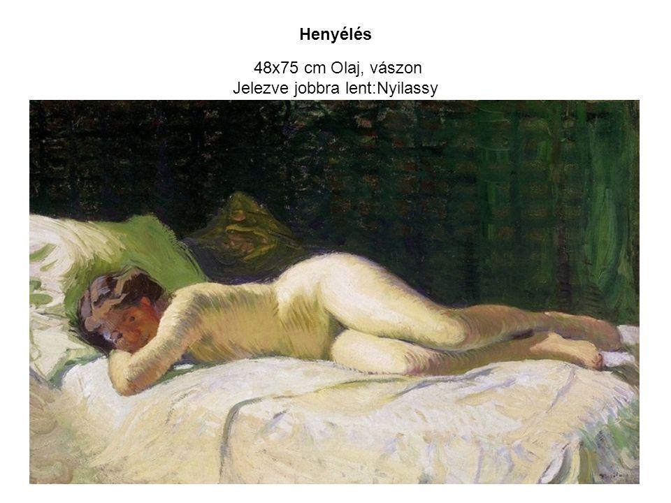 Henyélés 48x75 cm Olaj, vászon Jelezve jobbra lent:Nyilassy