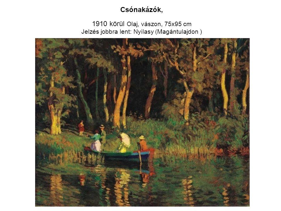 Csónakázók, 1910 körül Olaj, vászon, 75x95 cm Jelzés jobbra lent: Nyilasy (Magántulajdon )