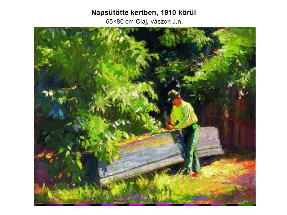 Napsütötte kertben, 1910 körül 65×80 cm Olaj, vászon J.n.