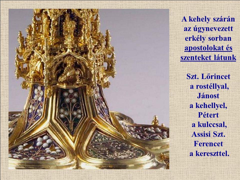 A kehely szárán az úgynevezett erkély sorban apostolokat és szenteket látunk Szt. Lőrincet a rostéllyal, Jánost a kehellyel, Pétert a kulccsal, Assisi
