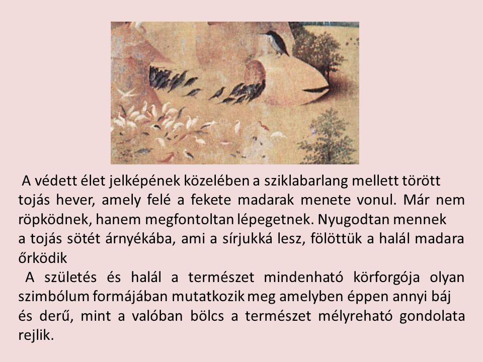 A védett élet jelképének közelében a sziklabarlang mellett törött tojás hever, amely felé a fekete madarak menete vonul. Már nem röpködnek, hanem megf