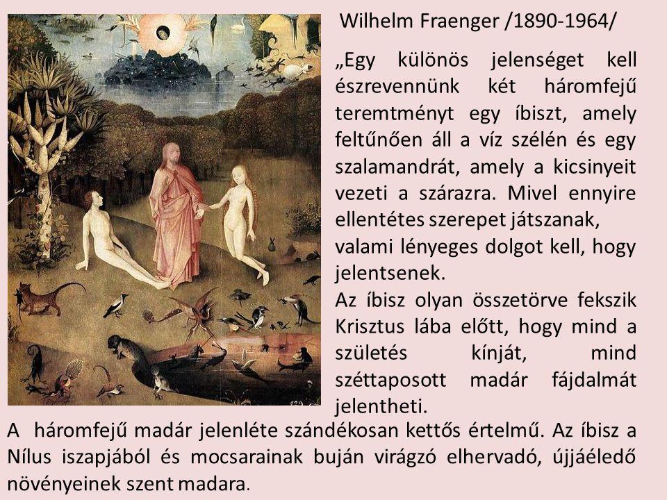 """Wilhelm Fraenger /1890-1964/ """"Egy különös jelenséget kell észrevennünk két háromfejű teremtményt egy íbiszt, amely feltűnően áll a víz szélén és egy s"""