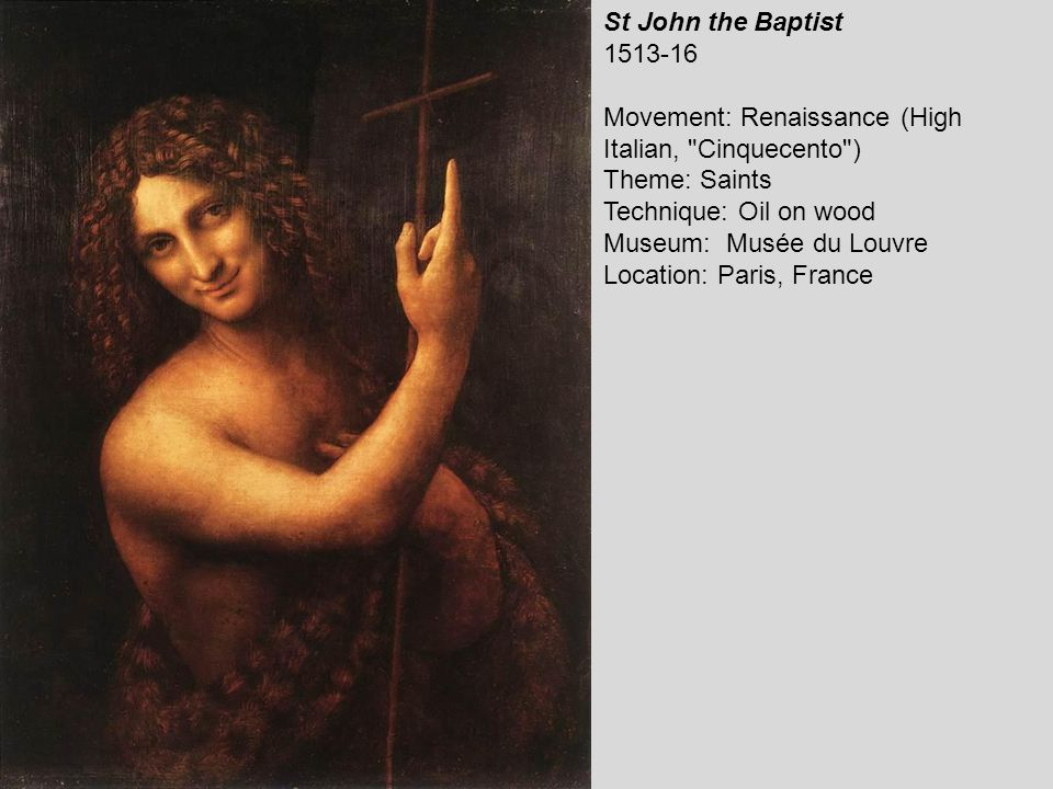 St John the Baptist 1513-16 Movement: Renaissance (High Italian,