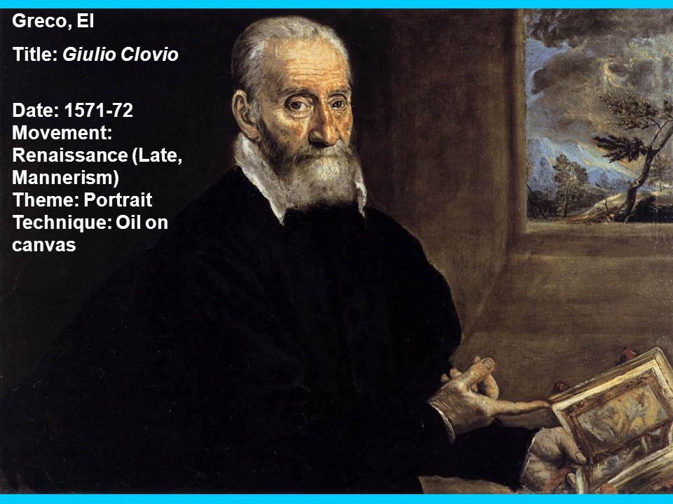 Greco, El Title: Giulio Clovio Date: 1571-72 Movement: Renaissance (Late, Mannerism) Theme: Portrait Technique: Oil on canvas