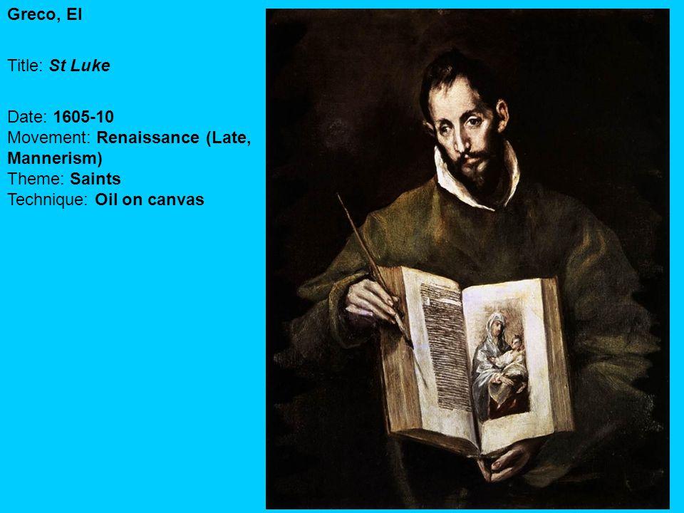 Greco, El Title: St Luke Date: 1605-10 Movement: Renaissance (Late, Mannerism) Theme: Saints Technique: Oil on canvas