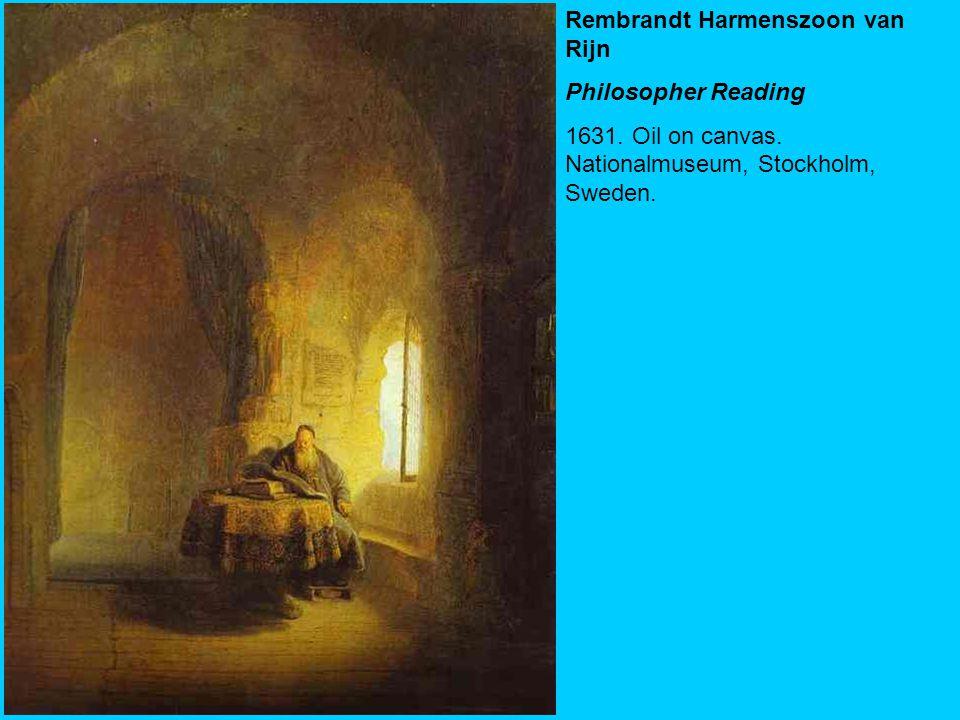 Rembrandt Harmenszoon van Rijn Philosopher Reading 1631. Oil on canvas. Nationalmuseum, Stockholm, Sweden.