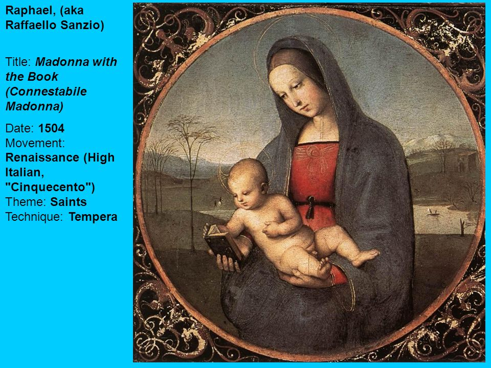 Raphael, (aka Raffaello Sanzio) Title: Madonna with the Book (Connestabile Madonna) Date: 1504 Movement: Renaissance (High Italian,