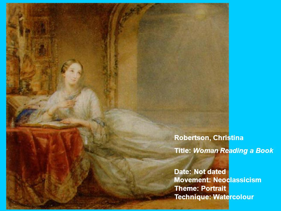 Robertson, Christina Title: Woman Reading a Book Date: Not dated Movement: Neoclassicism Theme: Portrait Technique: Watercolour
