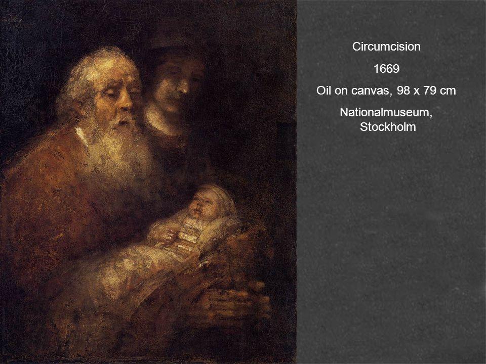 Circumcision 1669 Oil on canvas, 98 x 79 cm Nationalmuseum, Stockholm