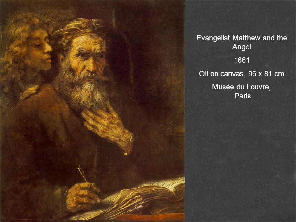 Evangelist Matthew and the Angel 1661 Oil on canvas, 96 x 81 cm Musée du Louvre, Paris
