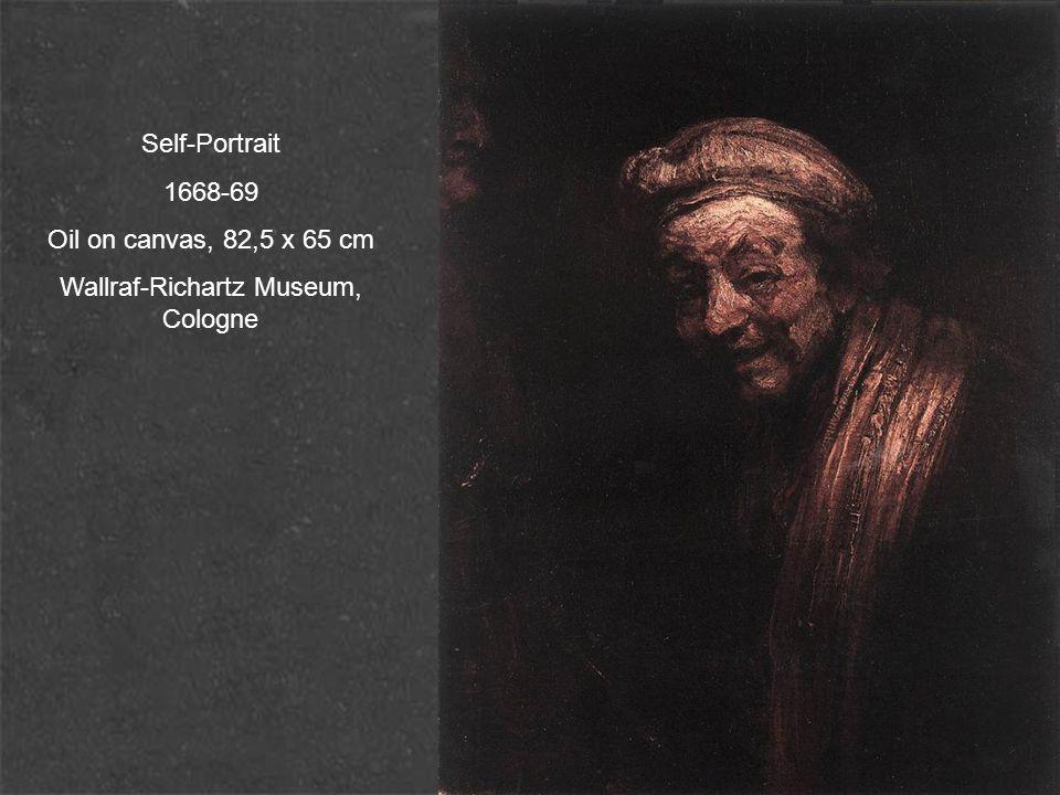 Self-Portrait 1668-69 Oil on canvas, 82,5 x 65 cm Wallraf-Richartz Museum, Cologne