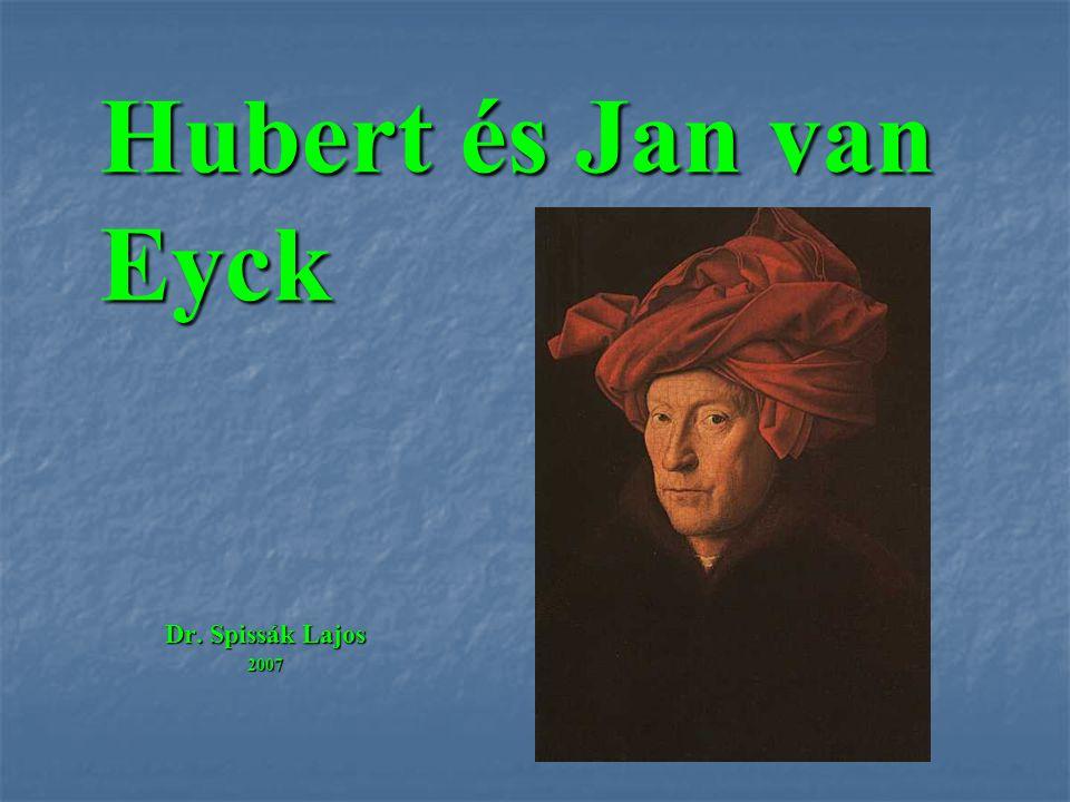 Hubert és Jan van Eyck Dr. Spissák Lajos 2007