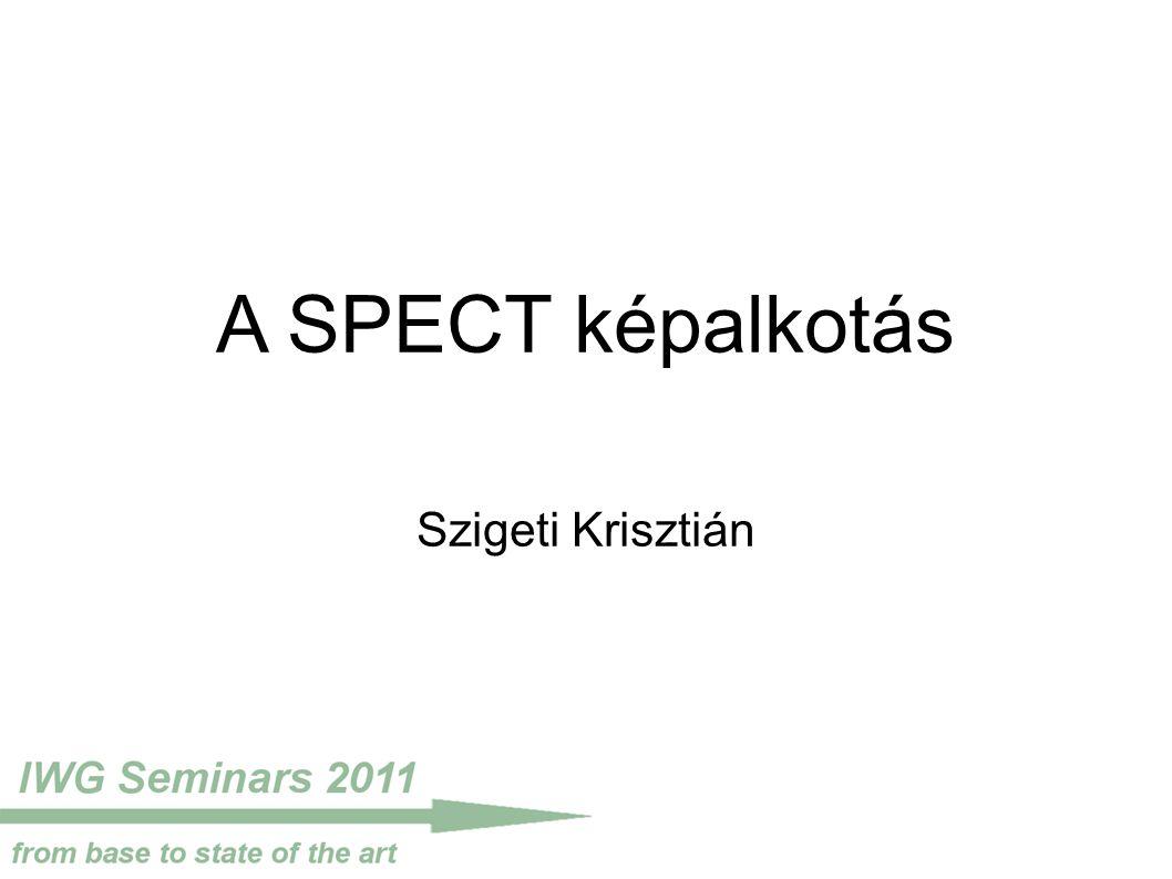 A SPECT képalkotás Szigeti Krisztián
