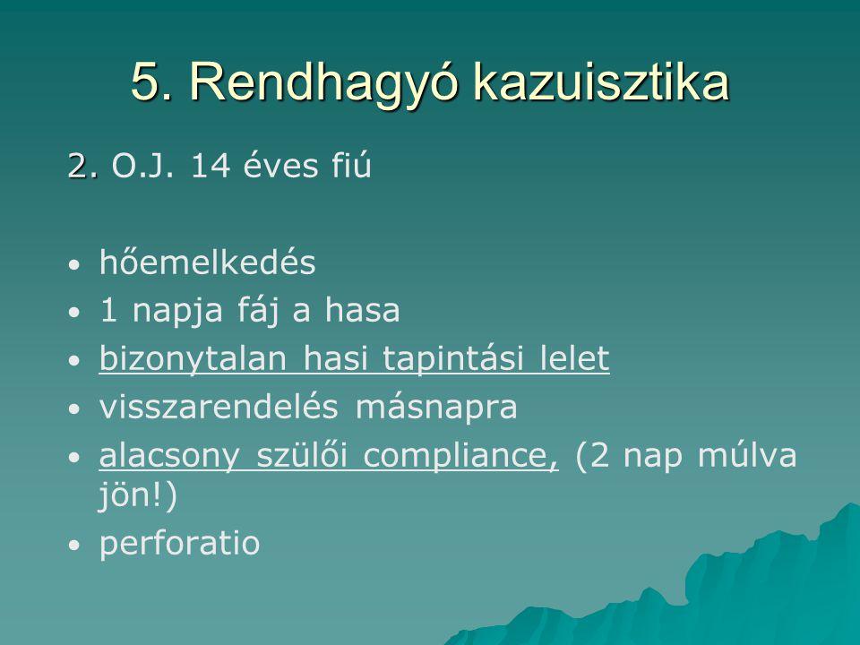 5. Rendhagyó kazuisztika 2. 2. O.J.