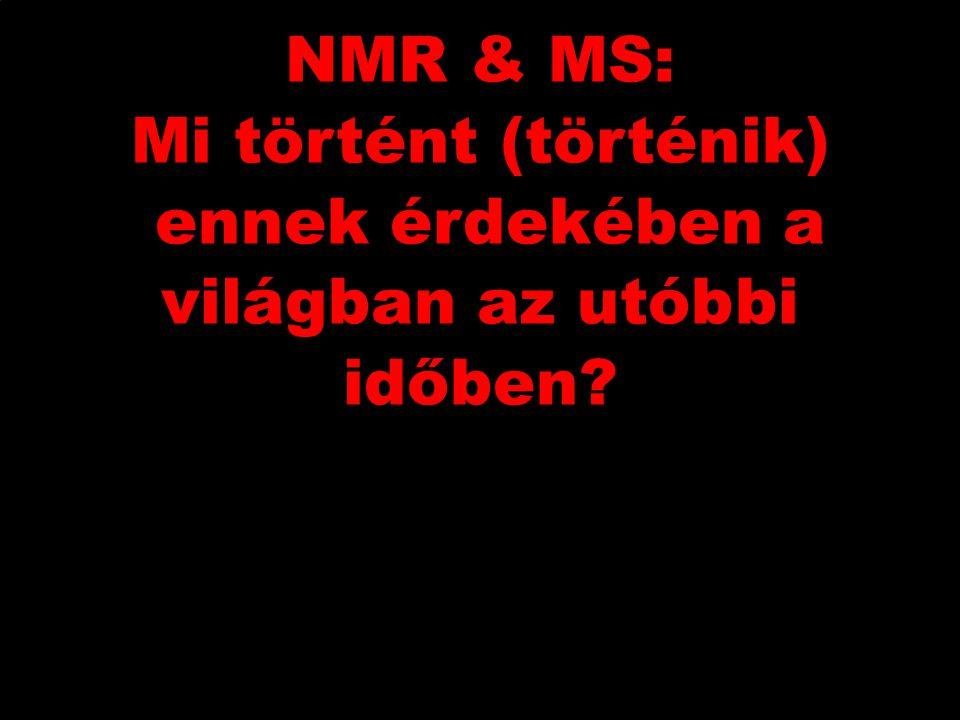 NMR & MS: Mi történt (történik) ennek érdekében a világban az utóbbi időben