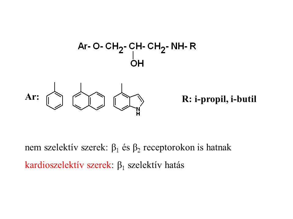 Ar: R: i-propil, i-butil nem szelektív szerek: β 1 és β 2 receptorokon is hatnak kardioszelektív szerek: β 1 szelektív hatás