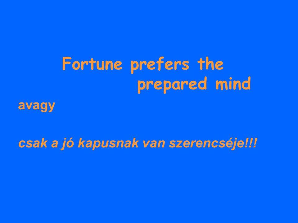Fortune prefers the prepared mind avagy csak a jó kapusnak van szerencséje!!!