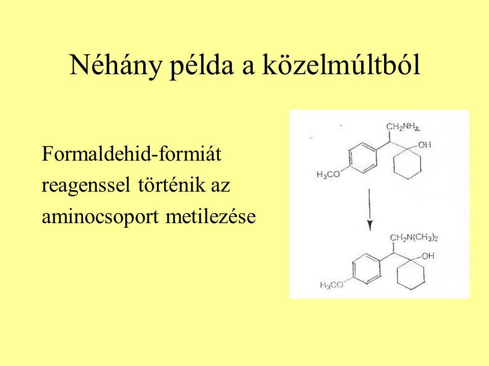 Néhány példa a közelmúltból Formaldehid-formiát reagenssel történik az aminocsoport metilezése
