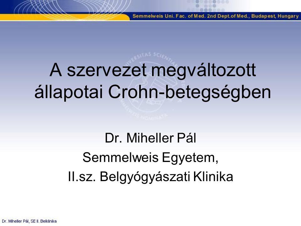 A szervezet megváltozott állapotai Crohn-betegségben Dr.