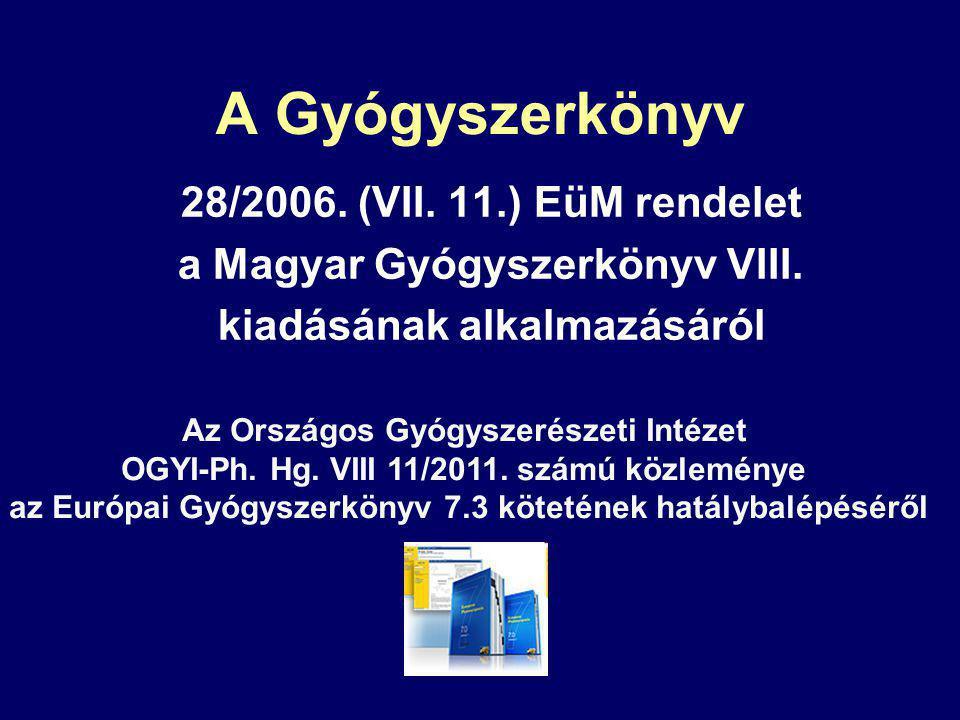 A Gyógyszerkönyv 28/2006.(VII. 11.) EüM rendelet a Magyar Gyógyszerkönyv VIII.