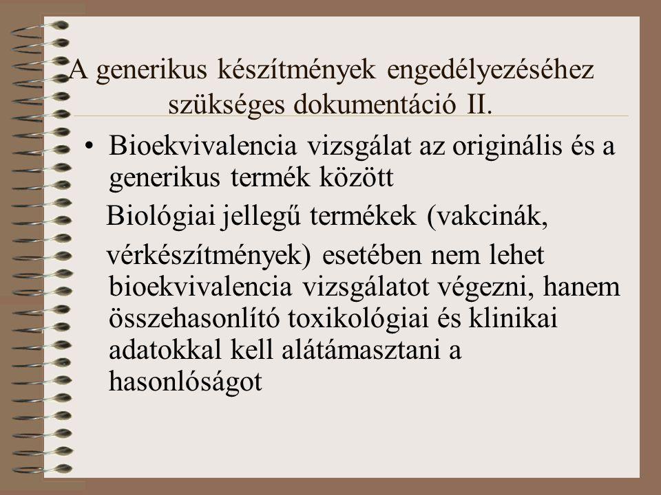 A generikus készítmények engedélyezéséhez szükséges dokumentáció II.