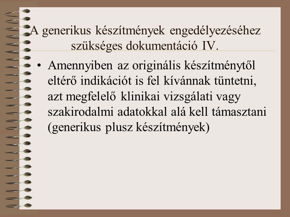 A generikus készítmények engedélyezéséhez szükséges dokumentáció IV.