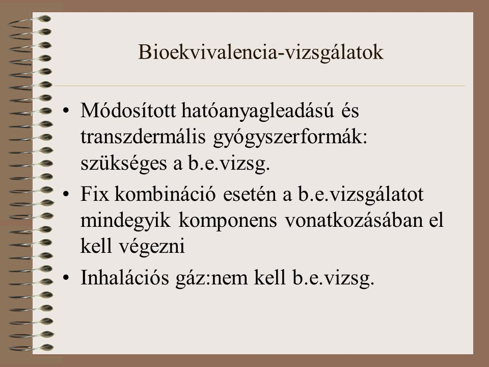 Bioekvivalencia-vizsgálatok Módosított hatóanyagleadású és transzdermális gyógyszerformák: szükséges a b.e.vizsg.