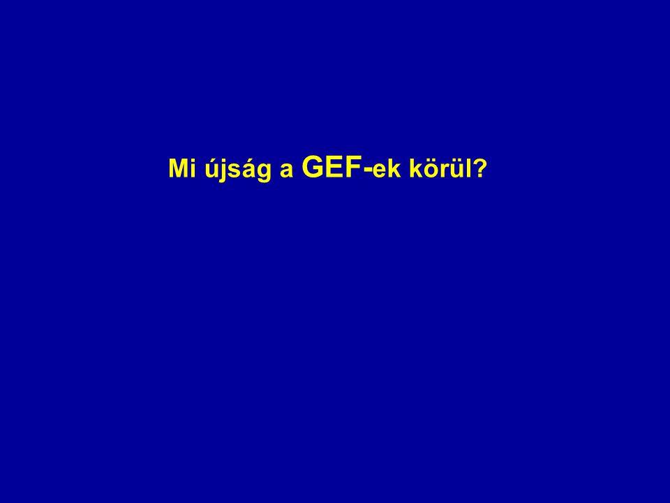 Mi újság a GEF- ek körül?