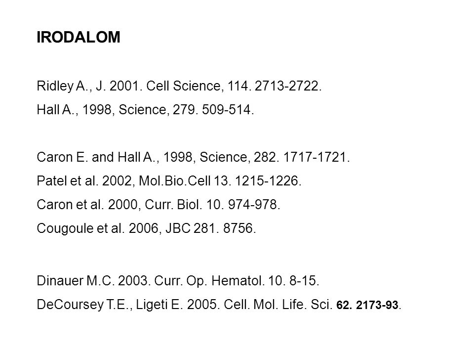 IRODALOM Ridley A., J. 2001. Cell Science, 114. 2713-2722. Hall A., 1998, Science, 279. 509-514. Caron E. and Hall A., 1998, Science, 282. 1717-1721.