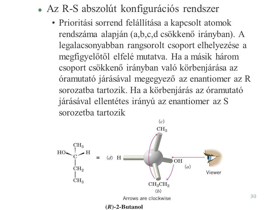30 l Az R-S abszolút konfigurációs rendszer Prioritási sorrend felállítása a kapcsolt atomok rendszáma alapján (a,b,c,d csökkenő irányban). A legalacs